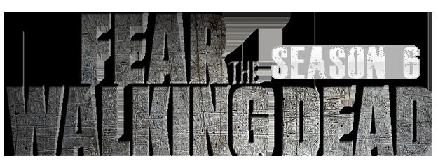 مسلسل Fear the Walking Dead ج6